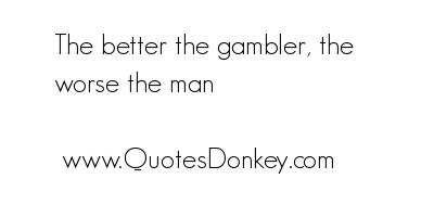 Gamblers quote #1