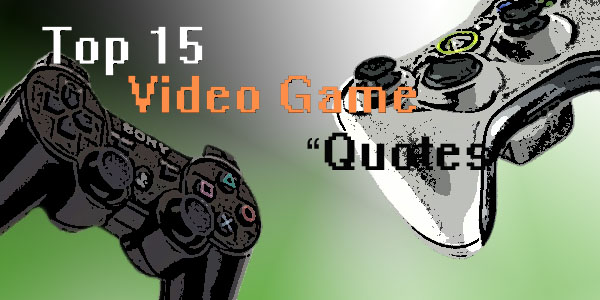Gamer quote #1