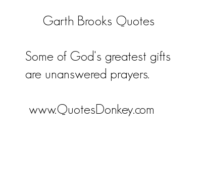 Garth Brooks's quote #3