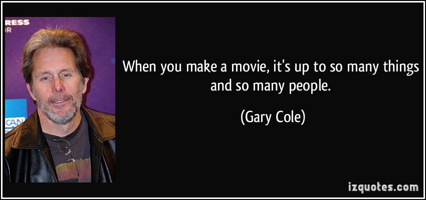 Gary Cole's quote