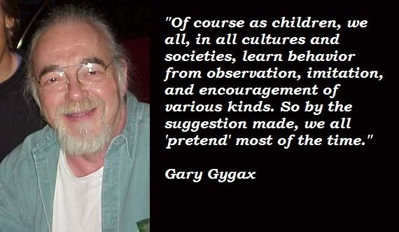 Gary Gygax's quote #1
