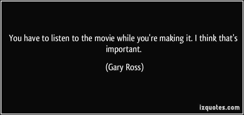 Gary Ross's quote #6