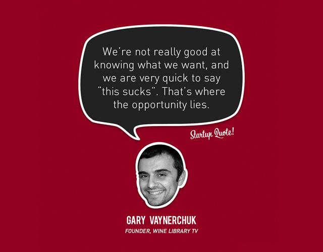 Gary Vaynerchuk's quote #4
