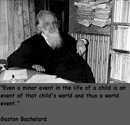 Gaston Bachelard's quote #8