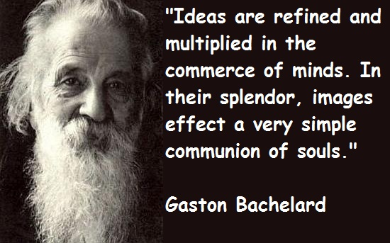 Gaston Bachelard's quote #2
