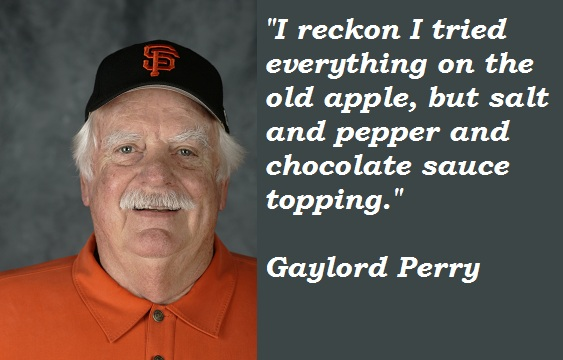 Gaylord Perry's quote #2