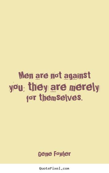 Gene Fowler's quote #5