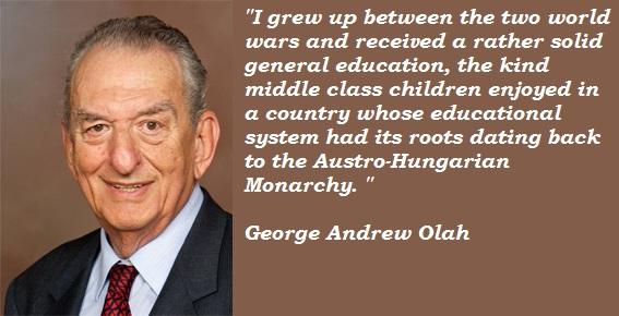 George Andrew Olah's quote #3