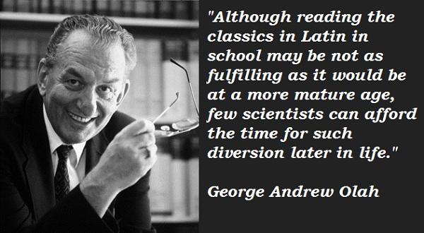 George Andrew Olah's quote #2