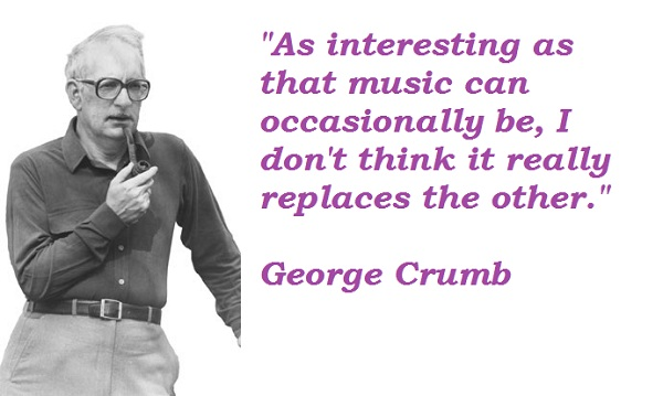 George Crumb's quote #2