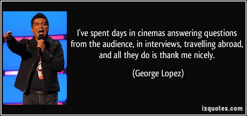 George Lopez's quote #8