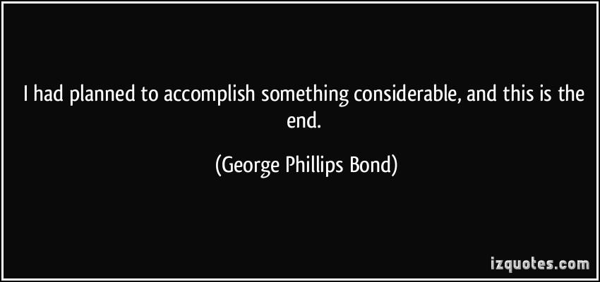 George Phillips Bond's quote #1