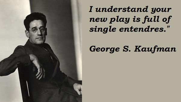 George S. Kaufman's quote #3