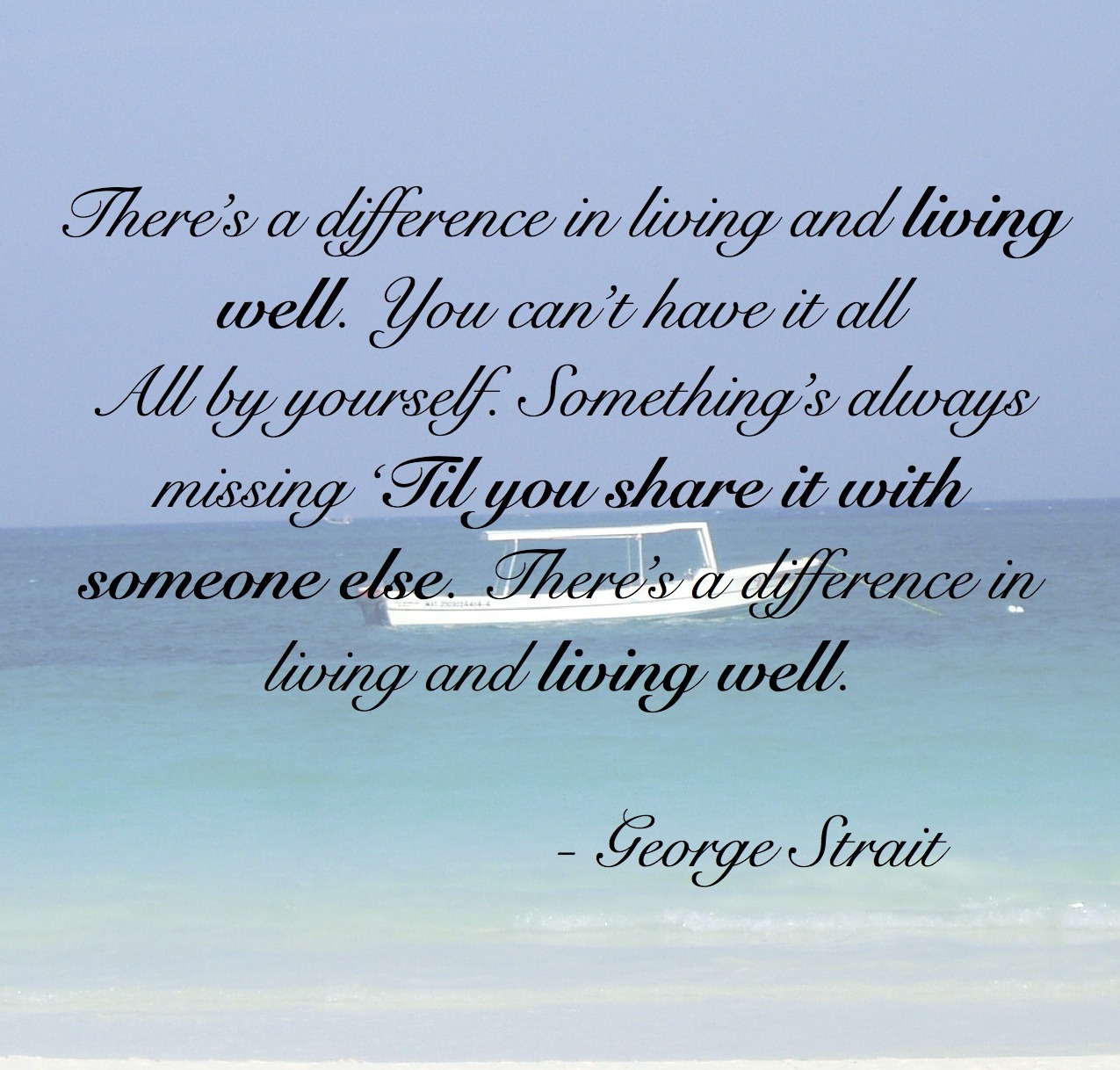 George Straits Quotes Famous And Not Much Sualci Quotes