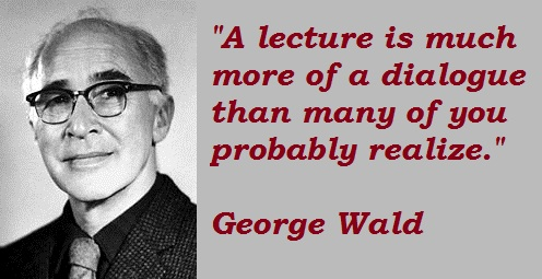 George Wald's quote #7
