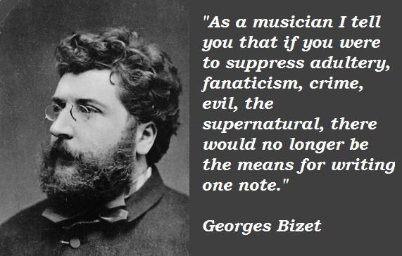 Georges Bizet's quote #3
