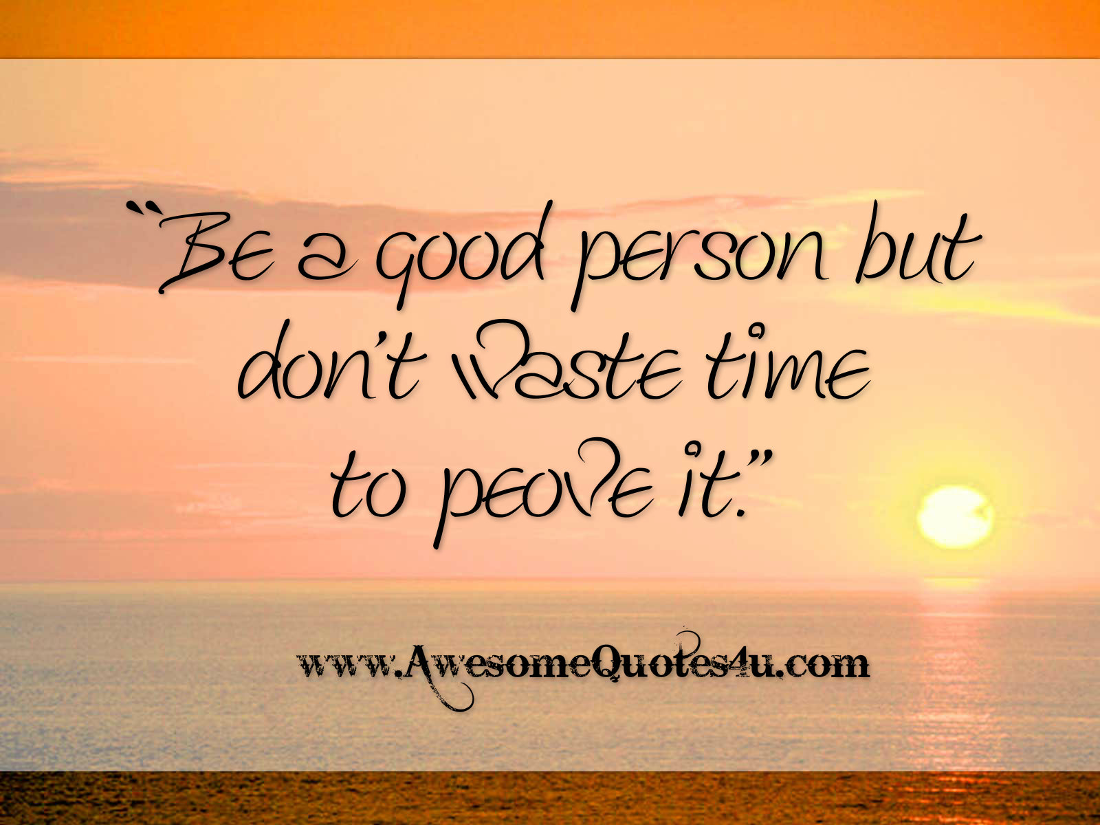 Good Person Quotes Amusing Famous Quotes About 'good Person'  Sualci Quotes