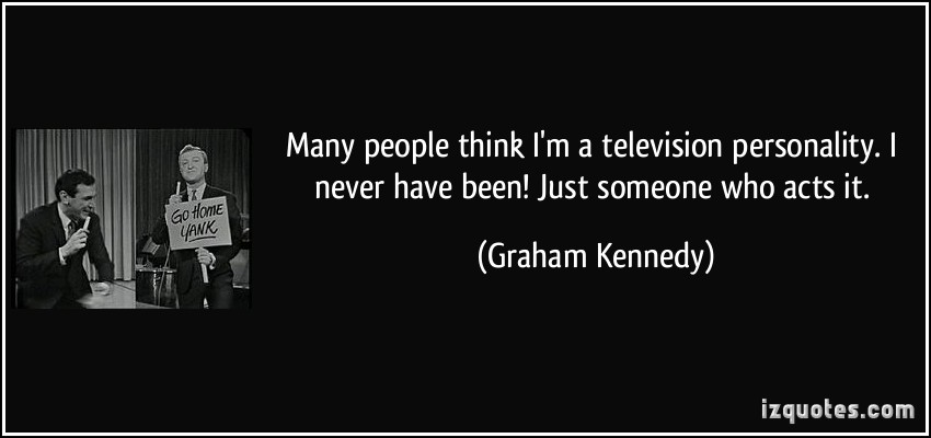 Graham Kennedy's quote #5