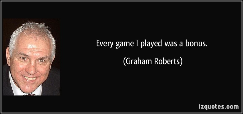 Graham Roberts's quote #1