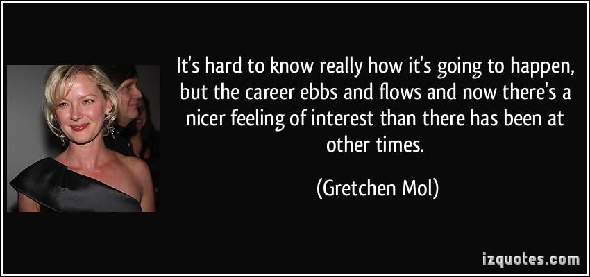 Gretchen Mol's quote #5
