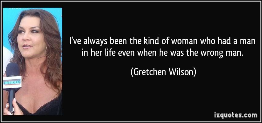Gretchen Wilson's quote #3