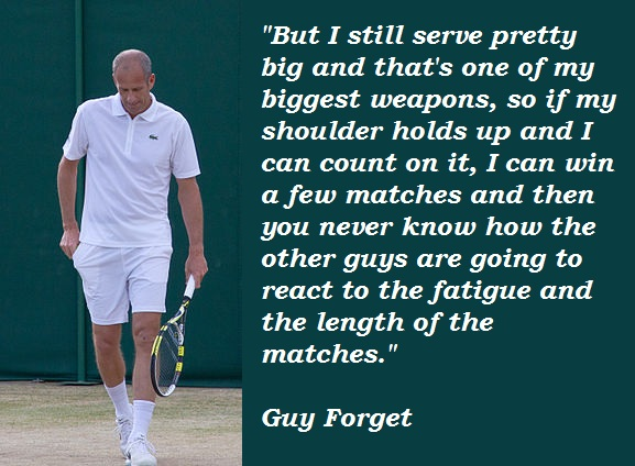 Guy Forget's quote #6