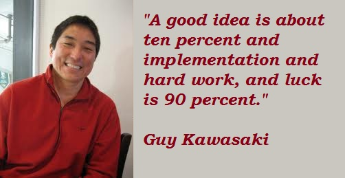 Guy Kawasaki's quote #4