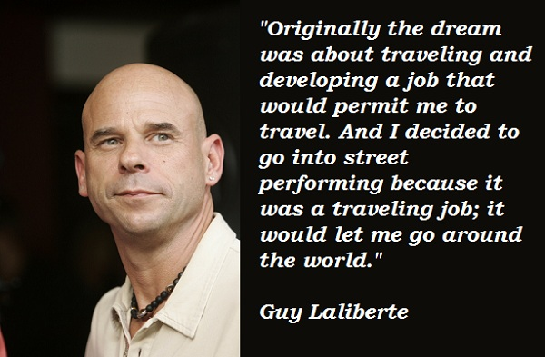 Guy Laliberte's quote #6