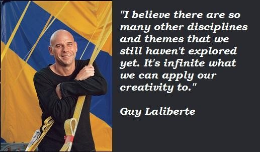 Guy Laliberte's quote #1