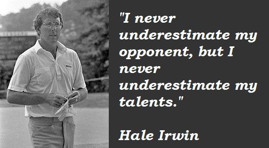Hale Irwin's quote #8