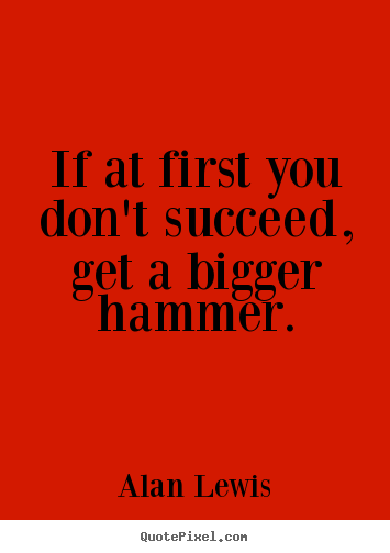 Hammer quote #6