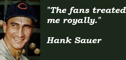 Hank Sauer's quote #2