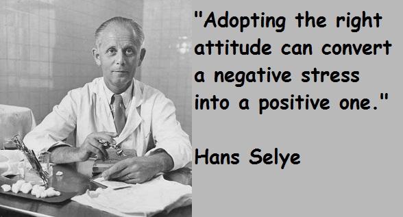Hans Selye's quote #1
