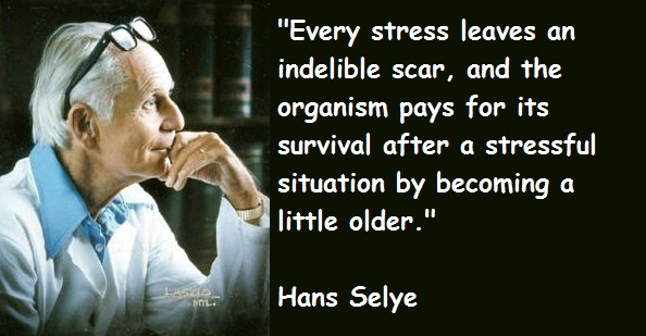 Hans Selye's quote #2
