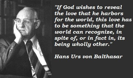 Hans Urs von Balthasar's quote #3