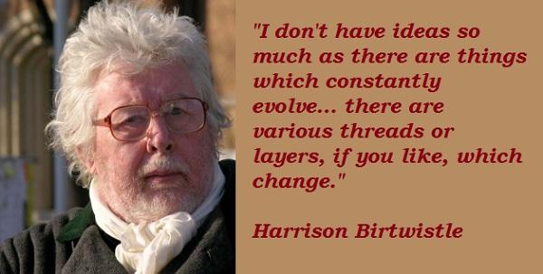 Harrison Birtwistle's quote #5