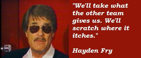 Hayden Fry's quote #2