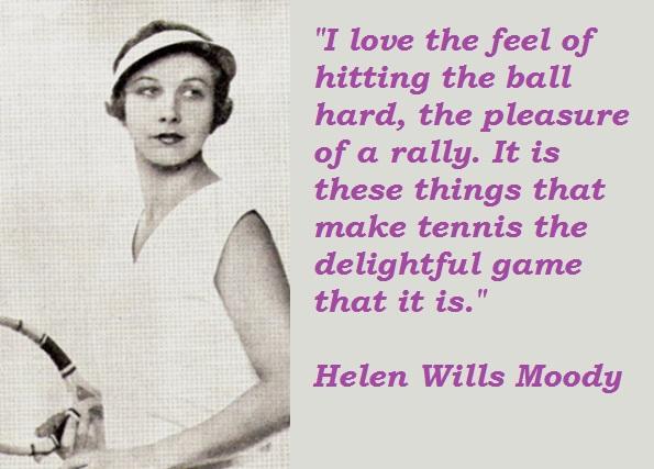 Helen Wills Moody's quote #3