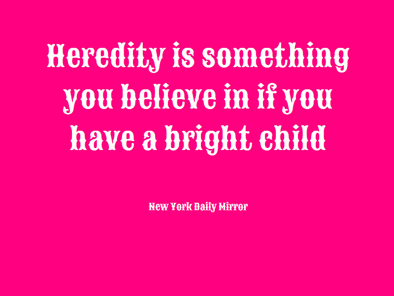 Heredity quote #1