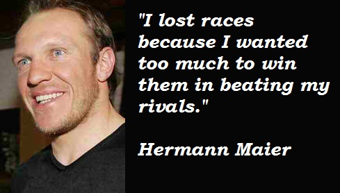 Hermann Maier's quote #3