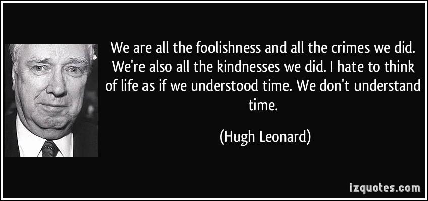 Hugh Leonard's quote #5