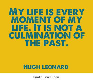 Hugh Leonard's quote #4