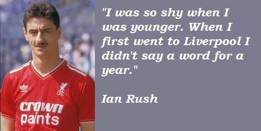 Ian Rush's quote #7