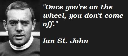 Ian St. John's quote #3