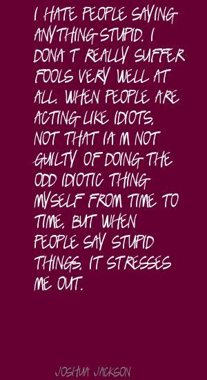 Idiotic quote #2