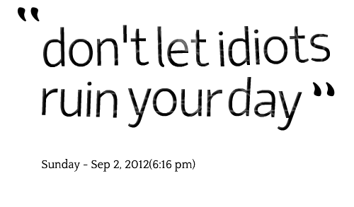 Idiots quote #2