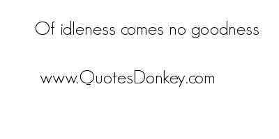 Idleness quote #5