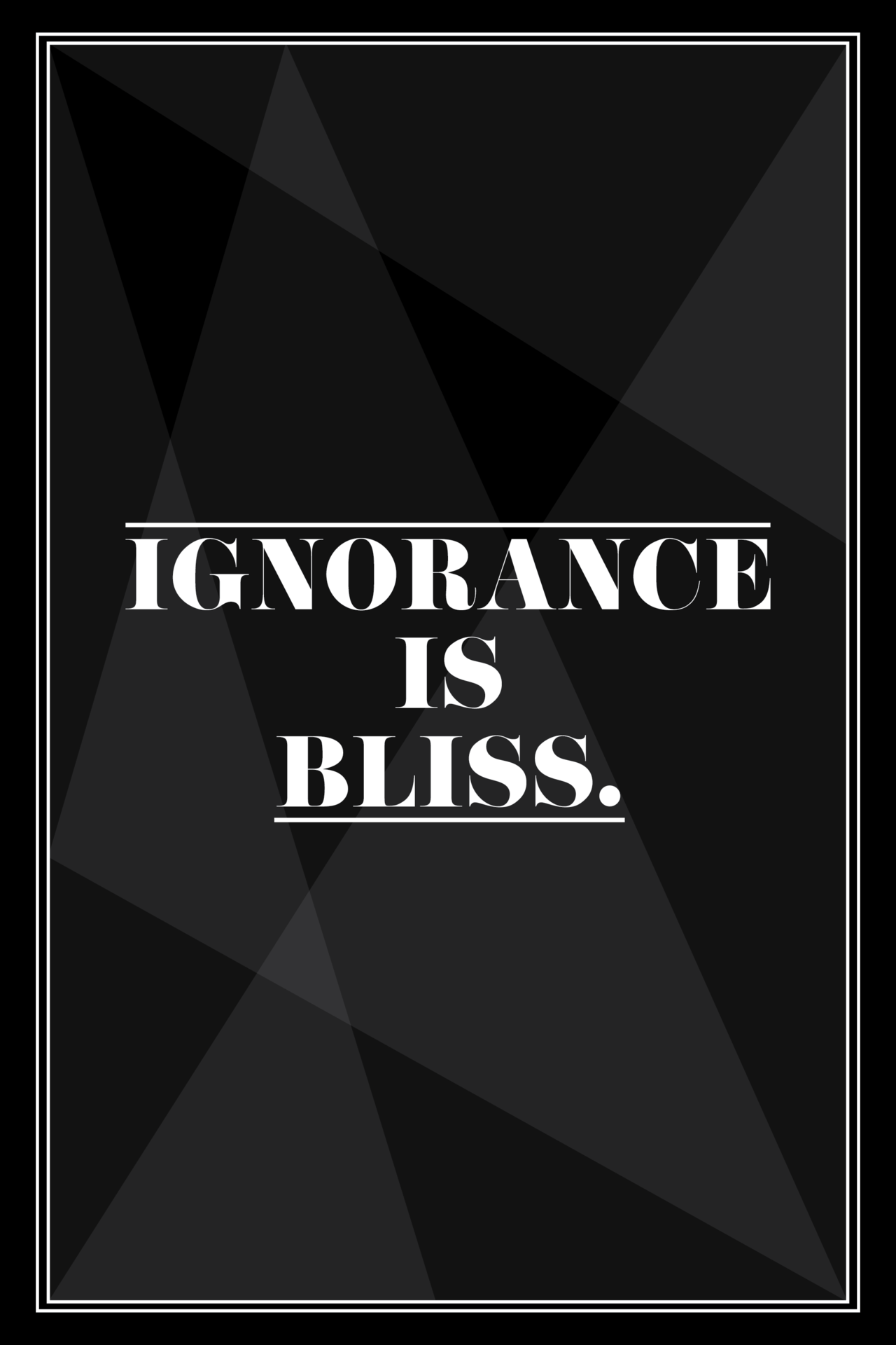 Ignorance Is Bliss quote #1