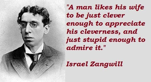 Israel Zangwill's quote #4