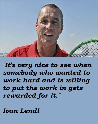 Ivan Lendl's quote